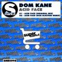 Dom Kane - Acid Face