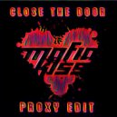 Mafia Kiss - Close The Door (PrOxY DJ Edit)