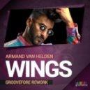 Armand Van Helden - Wings (Groovefore Rework)