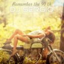DJ Sergio - Remember the 90 th (Original Mix)