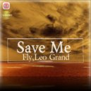 Fly & Leo Grand  - Save Me (Original mix)