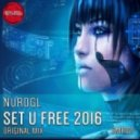 NuroGL - Set U Free (Original Mix)