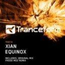 Xian - Equinox (Original Mix)