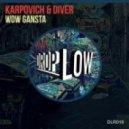 Karpovich & Diver - Wow Gansta