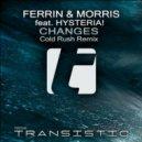 Ferrin & Morris Ft Hysteria - Changes (Cold Rush Dub mix)