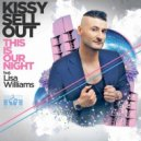 Kissy Sell Out feat. Lisa Williams - This Is Our Night (OLSEN Remix)