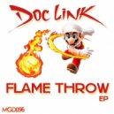 Doc Link - Flame Throw (Go My Way)