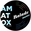 Amatox - Balade (Original Mix)
