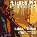 Peter Brown - Just Ain't Good Enough (NerveStrain Remix)