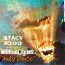 Stacy Kidd feat. Biblical Jones & Bryan Ford - Holy Dance (Main Guitar Mix)