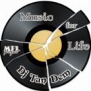 Dj TanDem - Music for Life (vol.107)