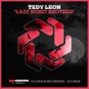 Tedy Leon - Last Night Brother
