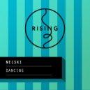 Nelski - Dancing (Original Mix)