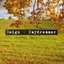 Reign  - Daydreamer (Original mix)