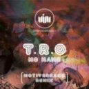 T.R.O. - No Name (Original Mix)