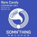 Rare Candy - Goin' On
