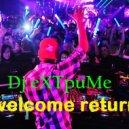 Dj eXTpuMe - a welcome return