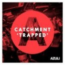 Catchment - Trapped (Extended Mix)