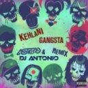 Kehlani - Gangsta (Astero & DJ Antonio Club Remix)