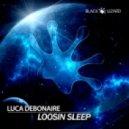 Luca Debonaire - Loosin' Sleep (Original Mix)