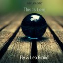 Fly & Leo Grand - This Is Love (Original Mix)