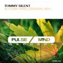 Tommy Silent - Autumn Wind (Original Mix)