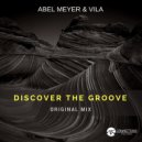 Vila & Abel Meyer - Discover The Groove (Original Mix)
