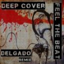 Deep Cover - Feel The Beat (No Excuse) (Delgado Bump Remix)