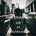Dark Atmospheric MIX dy  - Saharaksha