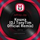Jeffrey-Jay - Кошка (DJ TonyTim Official Remix)