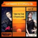 Cat Deejane & Katherine Ellis - Take Me Over (I Found Love) (Sasha Vector Remix)