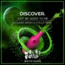 Discover - Just Be Good To Me