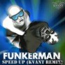 Funkerman - Speed Up (Kvant Remix)