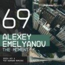 Alexey Emelyanov - The Moment (Original Mix)