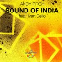 Andy Pitch - Sound Of India (feat. Ivan Cello)