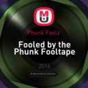 Phunk Foolz  -  Fooled by the Phunk Fooltape