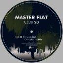 Master Flat - Club 23
