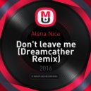 Alёna Nice - Don't leave me (Dreamcather Remix)