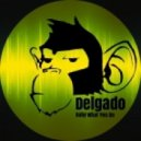 Delgado - Baby What You Do (D's Old Skool Vocal Rub)