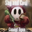 Cuneyt Ogun - Shy and Cool