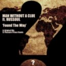 Man Without A Clue Ft. Russoul - Found The Way