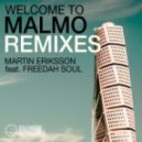 Martin Eriksson feat. Freedah Soul - Welcome To Malmo  (Mike Jolly Remix)