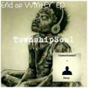 TownshipSoul - End Of Winter (Main Mix)