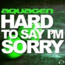 Aquagen - Hard To Say I'm Sorry (Gordon & Doyle Remix)
