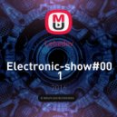 Lebedev - Electronic-show#001 ()