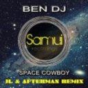 Ben DJ - Space Cowboy (JL & Afterman Remix)