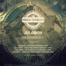 Juloboy - I'm Gonna Fly  (Original Mix)