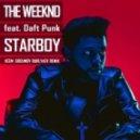 The Weeknd feat. Daft Punk - Starboy (KEEM & Godunov & Burlyaev Remix)