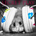 Hakan Dundar - Secret Play (Mechanic Mind Original Mix)