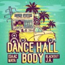 Isaac Maya & Blackout ja - Dance Hall Body (feat. Blackout ja) (Original Mix)